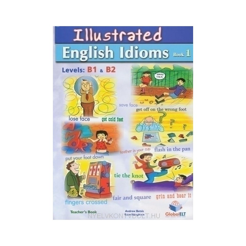 Illustrated Idioms - Levels: B1 & B2 - Book 1 - Self Study Edition  (including the Answer Key)